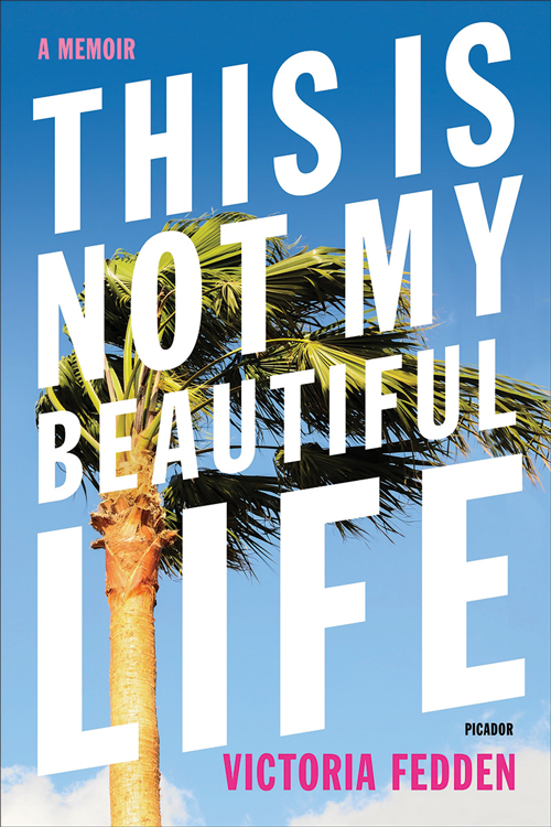 Fort Lauderdale Author Victoria Fedden Suddenly Finds Herself Living The Weird Florida Headlines In Her Memoir 'This Is Not My Beautiful Life'